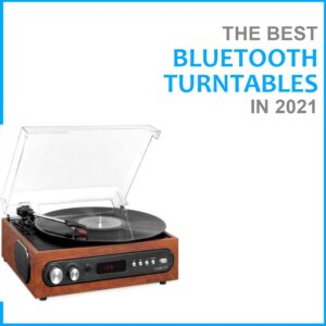 Best Bluetooth Turntables in 2021