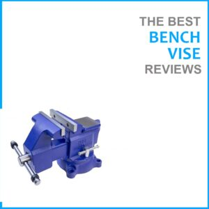 best bench vise reviews